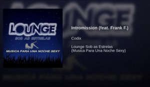 Codix Ft. Frank F. - Intromission