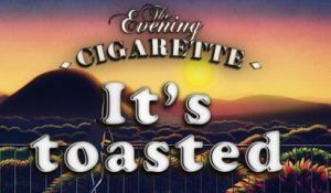 Grillé à point | It's toasted - THE EVENING CIGARETTE