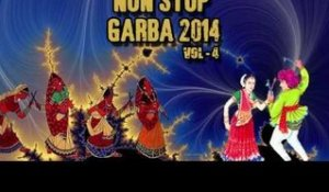Non Stop Garba 2014 Vol - 4 | Gujarati Popular Garba | Full Audio Songs