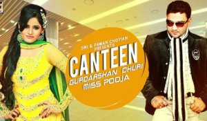 NEW PUNJABI SONGS || Miss Pooja | Gurdarshan Dhuri | CANTEEN | LATEST BRAND NEW PUNJABI SONG