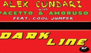 ALEX CUNDARI with PACETTO e AMORUSO Ft. COOL JUMPER - DARK LINE