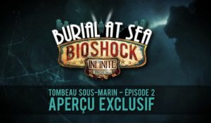 Extrait / Gameplay - BioShock Infinite (DLC Tombeau Sous-Marin -  Episode 2)
