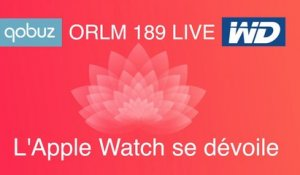 ORLM-189 : Replay Live Apple Watch et MacBook se dévoilent