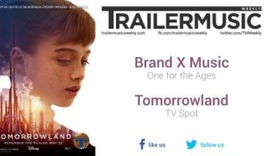 Tomorrowland - TV Spot Music #1 (Brand X Music - One for the Ages)