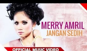 Merry Amril - Jangan Sedih - Official Music Video - Nagaswara