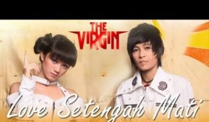 The Virgin - Love Setengah Mati - Official Music Video