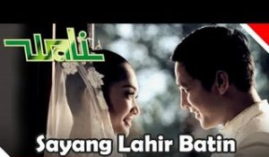 Wali Band - Sayang Lahir Batin - Official Music Video - Nagaswara