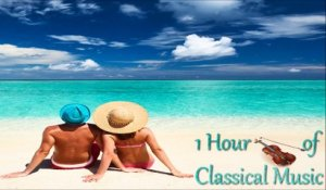 Various Artists - 1 Hour of Relaxing Classical Music for listening to on the beach