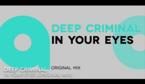 Deep Criminal - In your eyes (Original mix)