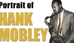 Hank Mobley - Portrait of a Jazz Genius