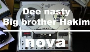 Freestyle NovaMix : Dee nasty - Big brother Hakim