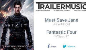 Fantastic Four - TV Spot #7 Music #1 (Must Save Jane - We Will Fight)