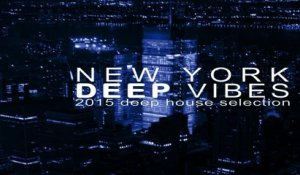Various Artists - New York Deep Vibes 2015 - One Hour Non Stop deep house mix