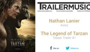 The Legend of Tarzan - Teaser Trailer #1 Music (Nathan Lanier - Axios)