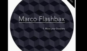 Marco Flashbax - Move Your Sneakers