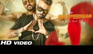 Desi Superman | Official Video | Raul ft. JSL | Latest Punjabi Song 2016