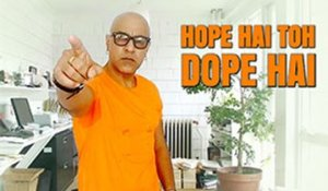 Hope Hai Toh Dope Hai Video Song by Baba Sehgal