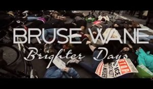 "Bruse Wane - ""Brighter Days"" 