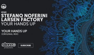 Stefano Noferini, Larsen Factory - Your Hands Up - Original Mix