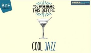 You Have Heard This Before : Cool Jazz