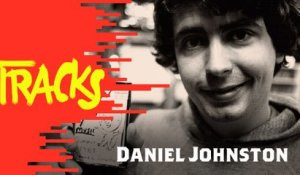 Daniel Johnston - Tracks ARTE