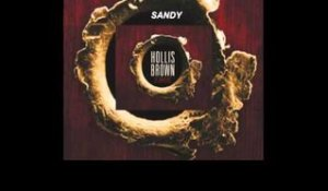 "Hollis Brown - ""Sandy"""