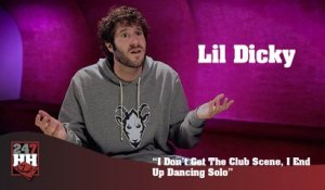 Lil Dicky - I Don't Get The Club Scene, I End Up Dancing Solo (247HH Exclusive) (247HH Exclusive)