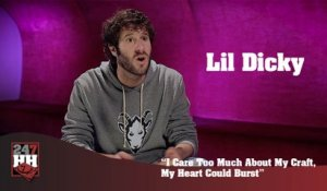 Lil Dicky - I Care Too Much About My Craft, My Heart Could Burst (247HH Exclusive) (247HH Exclusive)