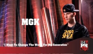 MGK I Want To Change The World For My Generation (247HH Exclusive) (247HH Exclusive)
