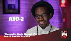 Add-2 - Memorable Studio Moment With Geechi Suede Of Camp Lo (247HH Exclusive) (247HH Exclusive)