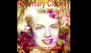 Rosemary Clooney - A Lovely Christmas Melody 2016 (Music for the Twelve Days Of Christmas)