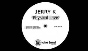 Jerry K - Physical Love - (Original Mix)