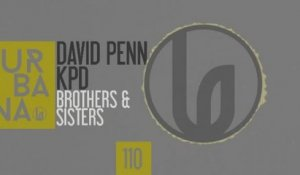 David Penn, KPD - Brothers & Sisters - Original Mix