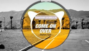 Simone Di Bella - Come On Over - Stephan F Edit