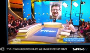 Cyril Hanouna - Jean-Luc Mélenchon encense TPMP, il le remercie en direct !