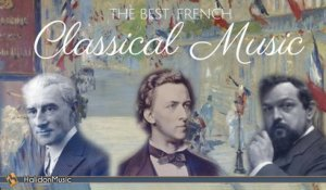 Various Artists - The Best French Classical Music | Ravel, Chopin, Debussy, Poulenc, Saint-Saëns...