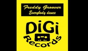 Freddy Groover - Everybody Dance