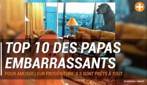 TOP 10 des papas embarrassants