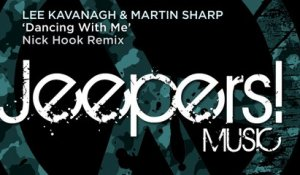 Lee Kavanagh, Martin Sharp - Dancing With Me - Nick Hook Remix