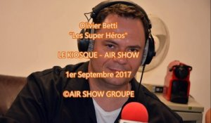 Olivier Betti - Les Super Heros - Le Kiosque  - AIR SHOW 1 09 2017