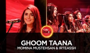 Momina Mustehsan & Irteassh, Ghoom Taana, Coke Studio Season 10, Episode 6.