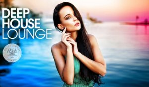 Deep House Lounge (Best of Deep House Music - Chill Out Mix)