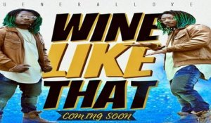 "GENERAL LOVE - ""WINE LIKE THAT"" - ILE MAURICE GENERATION 2.0 (official video)"
