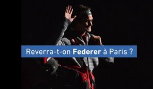 Tennis - ATP : Reverra-t-on Federer à Paris ?