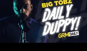 Big Tobz - Daily Duppy S:05 EP:02 | GRM Daily