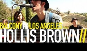 HOLLIS BROWN - SWEET TOOTH (BalconyTV)
