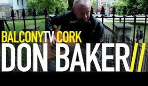 DON BAKER - CRACK COCAINE (BalconyTV)