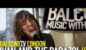 IVAN & THE PARAZOL - WISH YOU THE BEST (BalconyTV)