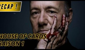 HOUSE OF CARDS Saison 1 - RECAP & Best-Of [spoilers]