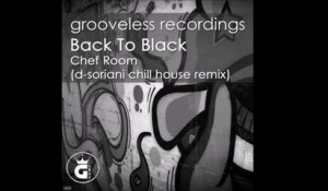 Chef Room - Back To Black